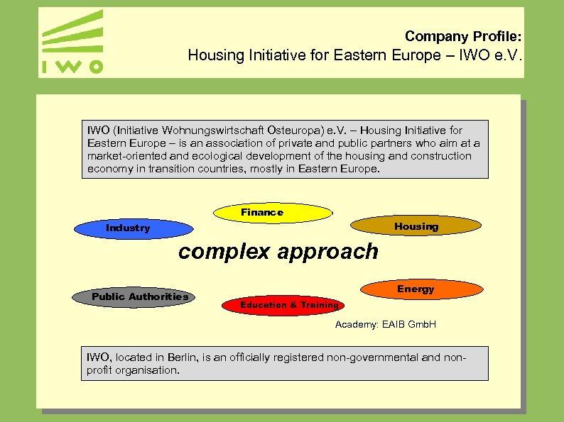 Company Profile: Housing Initiative for Eastern Europe – IWO e. V. IWO (Initiative Wohnungswirtschaft