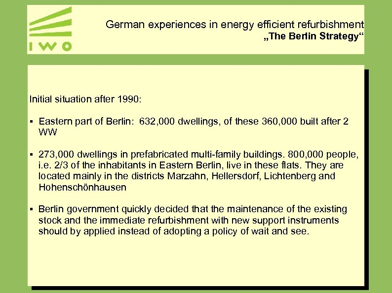 """German experiences in energy efficient refurbishment """"The Berlin Strategy"""" Initial situation after 1990: §"""