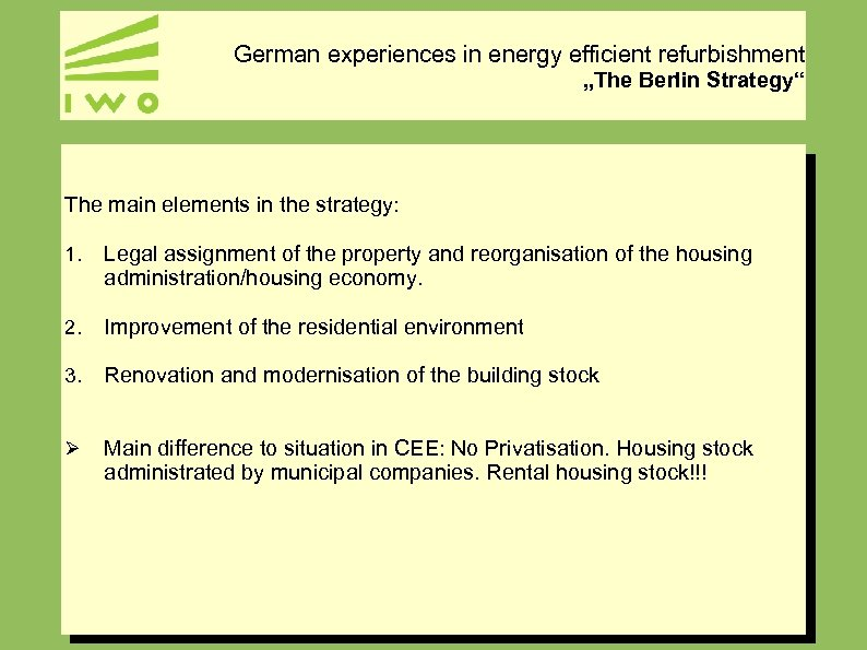 """German experiences in energy efficient refurbishment """"The Berlin Strategy"""" The main elements in the"""