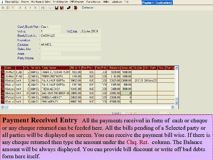 Payment Received Entry : All the payments received in form of cash or cheque