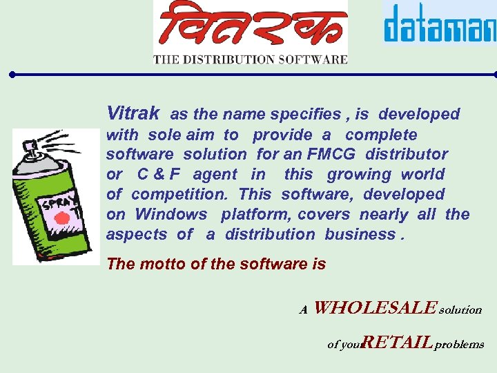 Vitrak as the name specifies , is developed with sole aim to provide a
