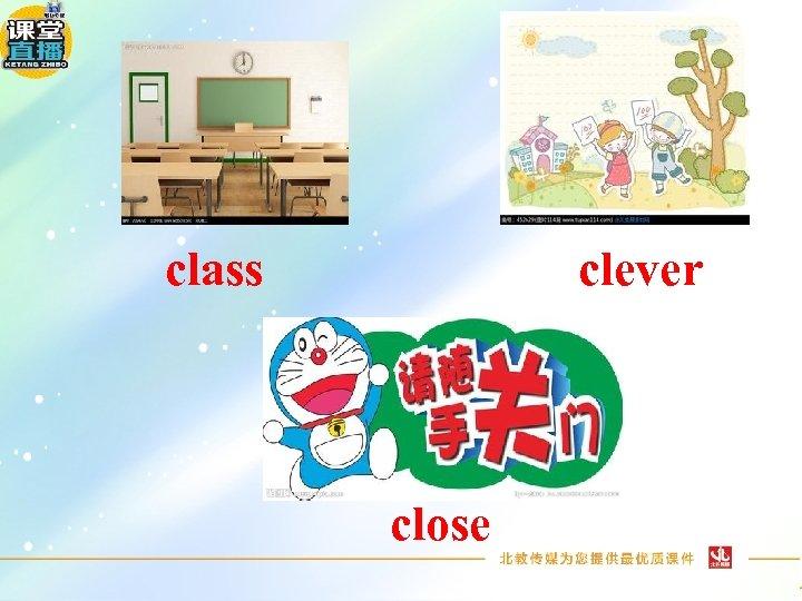 class clever close