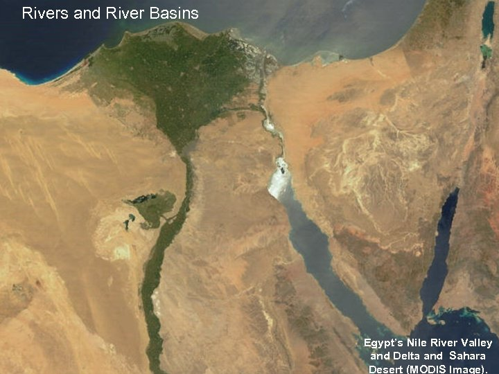 Rivers and River Basins Egypt's Nile River Valley and Delta and Sahara Desert (MODIS