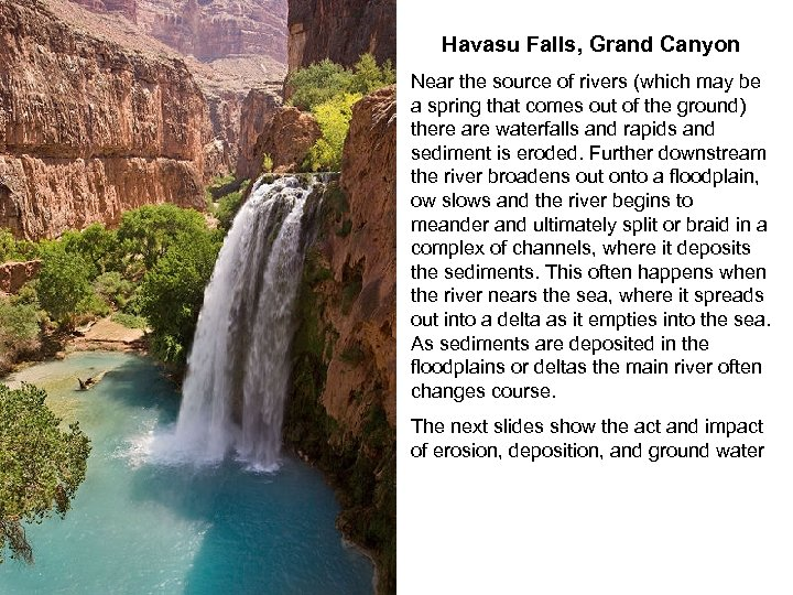 Havasu Falls, Grand Canyon Near the source of rivers (which may be a spring