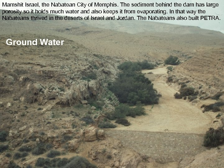 Mamshit Israel, the Nabatean City of Memphis. The sediment behind the dam has large