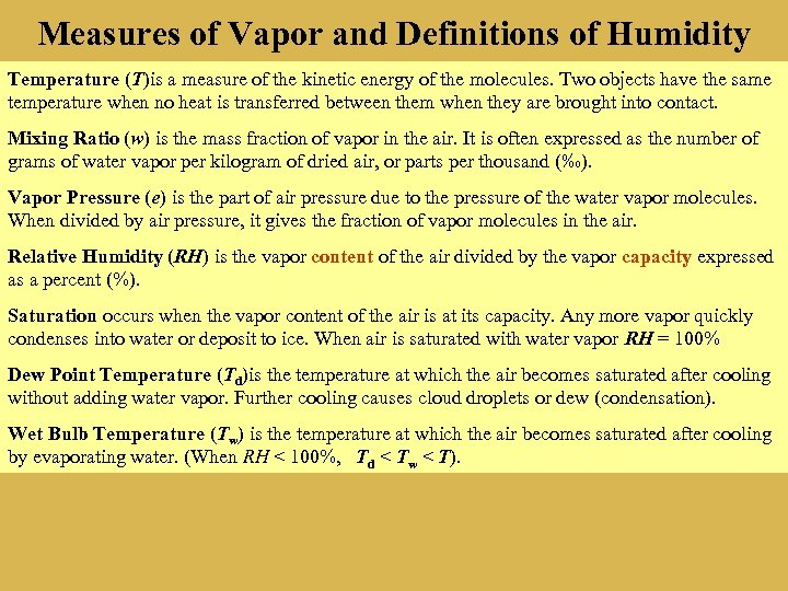 Measures of Vapor and Definitions of Humidity Temperature (T)is a measure of the kinetic