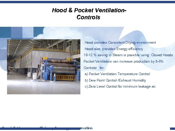 Hood & Pocket Ventilation. Controls Hood provides Consistent Drying environment Hood also provides Energy