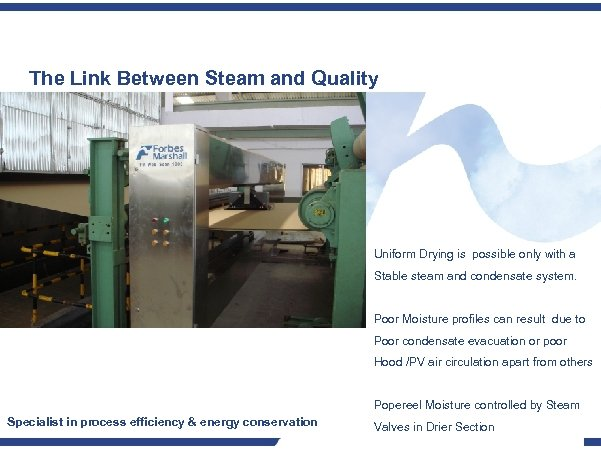 The Link Between Steam and Quality Uniform Drying is possible only with a Stable