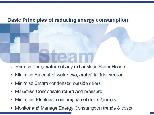 Basic Principles of reducing energy consumption • Reduce Temperature of any exhausts in Boiler