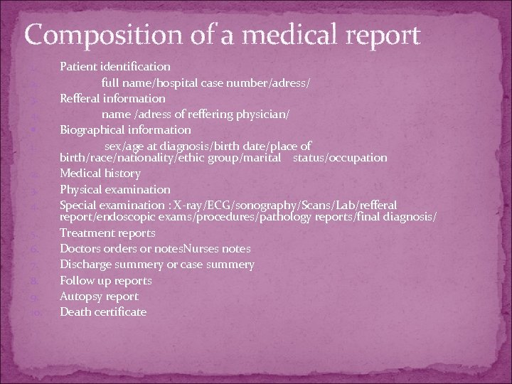 Composition of a medical report 1. 2. 3. 4. 5. 6. 7. 8. 9.