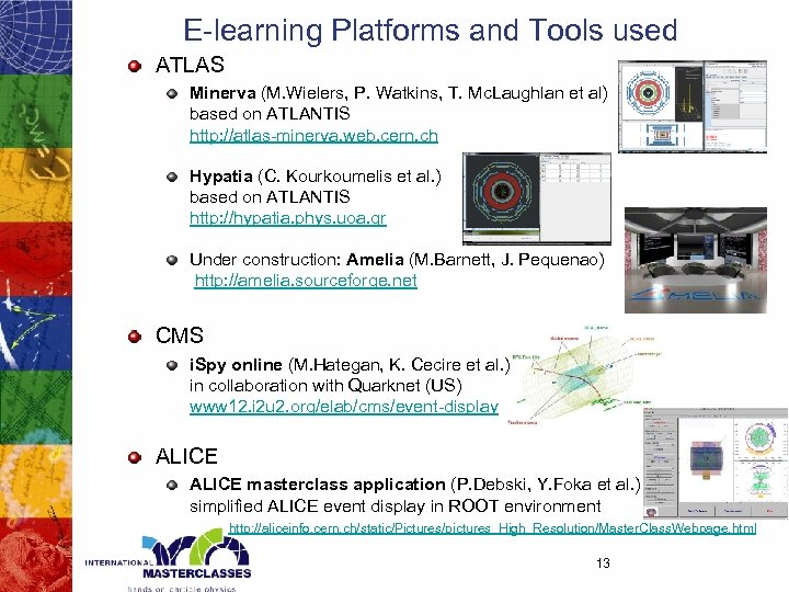 E-learning Platforms and Tools used ATLAS Minerva (M. Wielers, P. Watkins, T. Mc. Laughlan