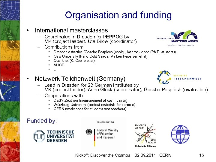 Organisation and funding • International masterclasses – Coordinated in Dresden for I/EPPOG by MK