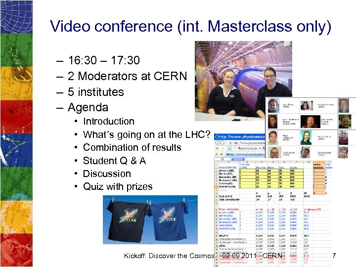 Video conference (int. Masterclass only) – – 16: 30 – 17: 30 2 Moderators