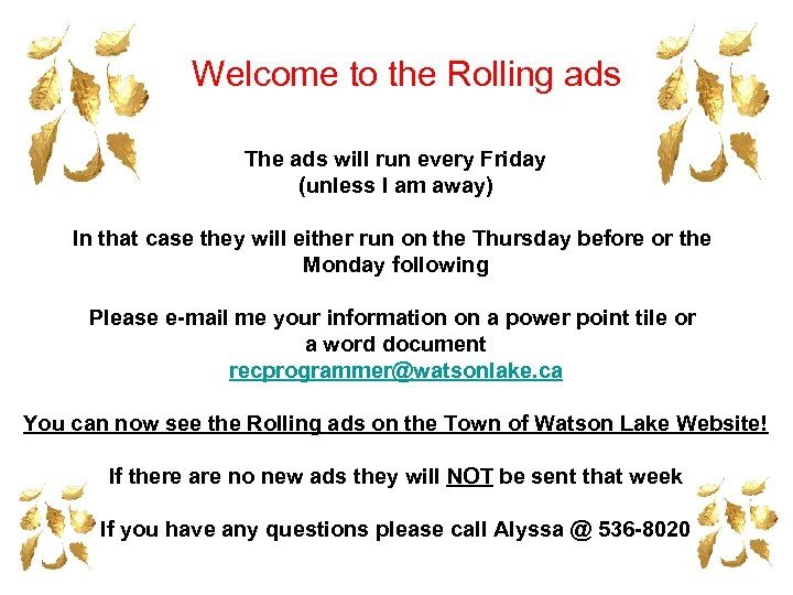 Welcome to the Rolling ads The ads will run every Friday (unless I am