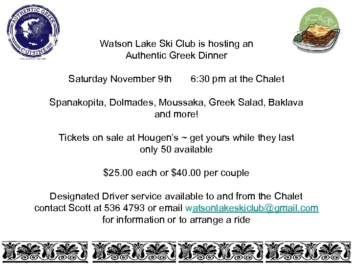 Watson Lake Ski Club is hosting an Authentic Greek Dinner Saturday November 9 th