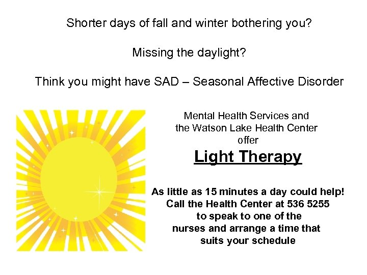 Shorter days of fall and winter bothering you? Missing the daylight? Think you might