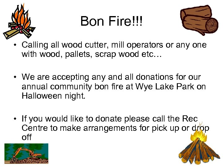 Bon Fire!!! • Calling all wood cutter, mill operators or any one with wood,