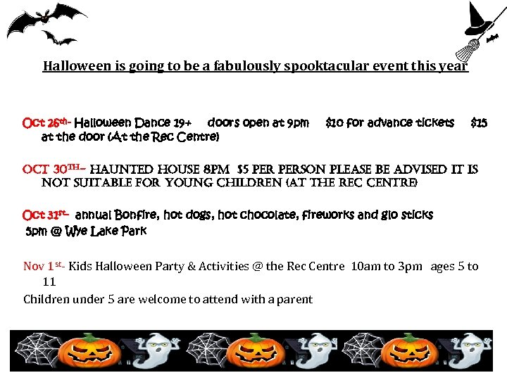 Halloween is going to be a fabulously spooktacular event this year Oct 26 th-
