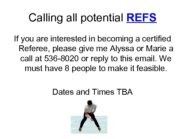 Calling all potential REFS If you are interested in becoming a certified Referee, please