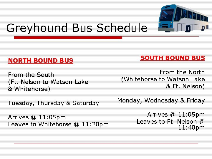 Greyhound Bus Schedule NORTH BOUND BUS From the South (Ft. Nelson to Watson Lake