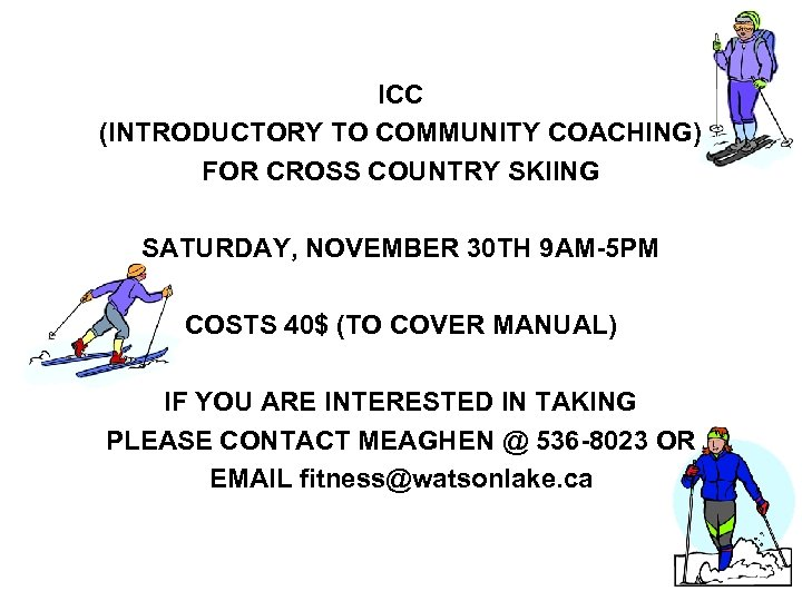 ICC (INTRODUCTORY TO COMMUNITY COACHING) FOR CROSS COUNTRY SKIING SATURDAY, NOVEMBER 30 TH 9