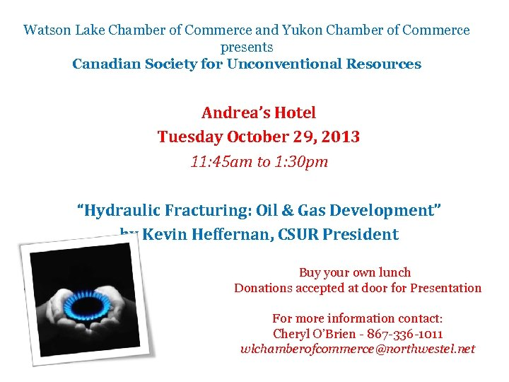 Watson Lake Chamber of Commerce and Yukon Chamber of Commerce presents Canadian Society for