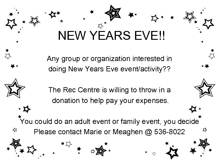 NEW YEARS EVE!! Any group or organization interested in doing New Years Eve event/activity?