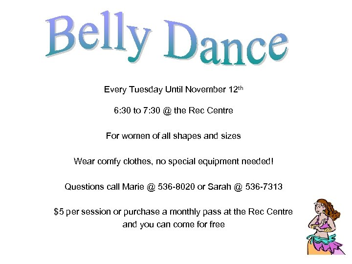 Every Tuesday Until November 12 th 6: 30 to 7: 30 @ the Rec