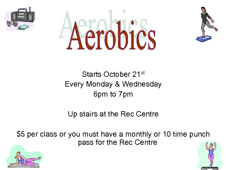 Starts October 21 st Every Monday & Wednesday 6 pm to 7 pm Up