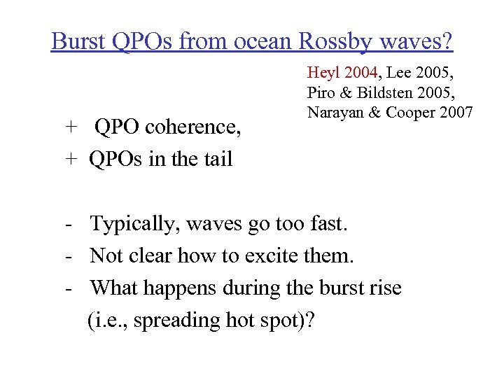 Burst QPOs from ocean Rossby waves? + QPO coherence, + QPOs in the tail