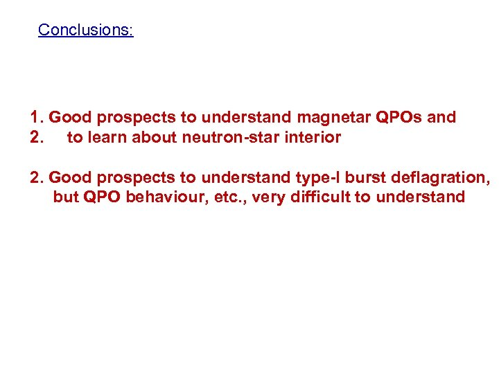 Conclusions: 1. Good prospects to understand magnetar QPOs and 2. to learn about neutron-star