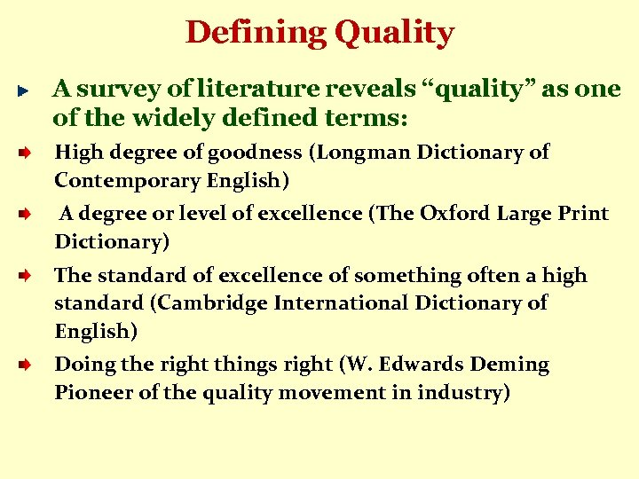 """Defining Quality A survey of literature reveals """"quality"""" as one of the widely defined"""