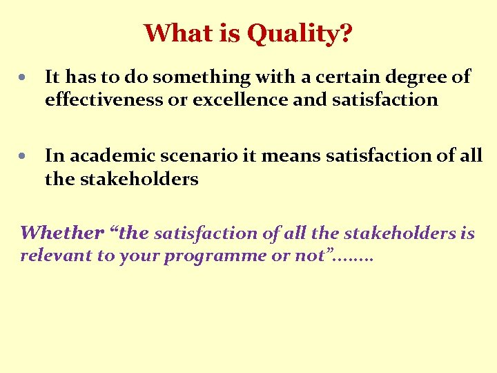What is Quality? It has to do something with a certain degree of effectiveness