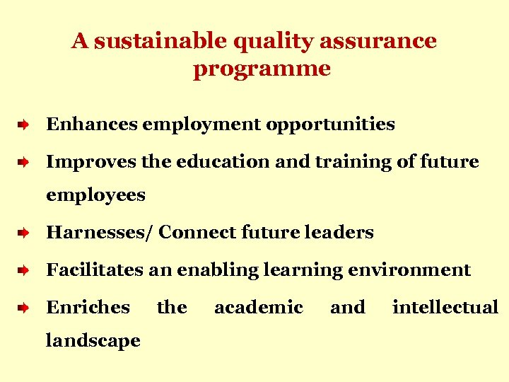 A sustainable quality assurance programme Enhances employment opportunities Improves the education and training of
