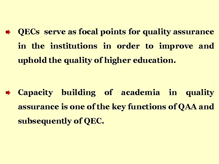 QECs serve as focal points for quality assurance in the institutions in order to