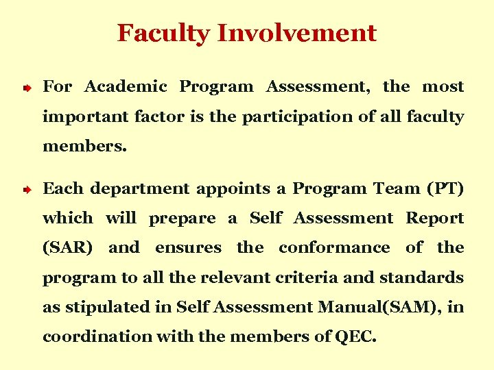 Faculty Involvement For Academic Program Assessment, the most important factor is the participation of
