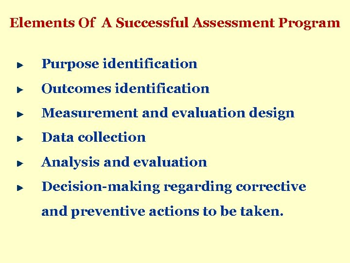 Elements Of A Successful Assessment Program Purpose identification Outcomes identification Measurement and evaluation design