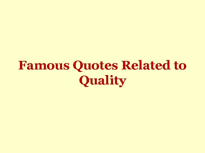Famous Quotes Related to Quality