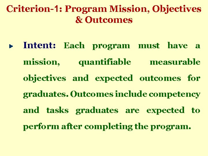 Criterion-1: Program Mission, Objectives & Outcomes Intent: Each program must have a mission, quantifiable