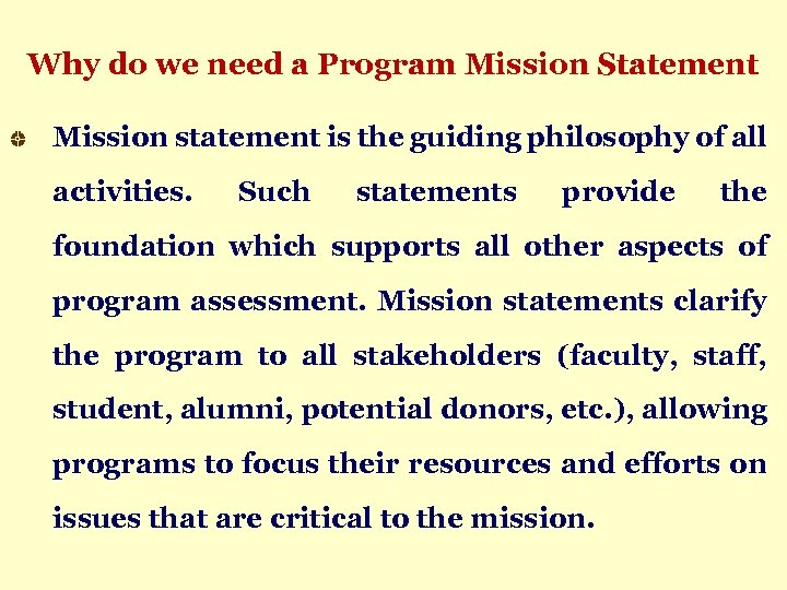 Why do we need a Program Mission Statement Mission statement is the guiding philosophy