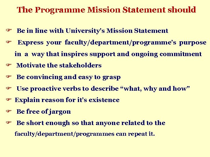 The Programme Mission Statement should Be in line with University's Mission Statement Express your