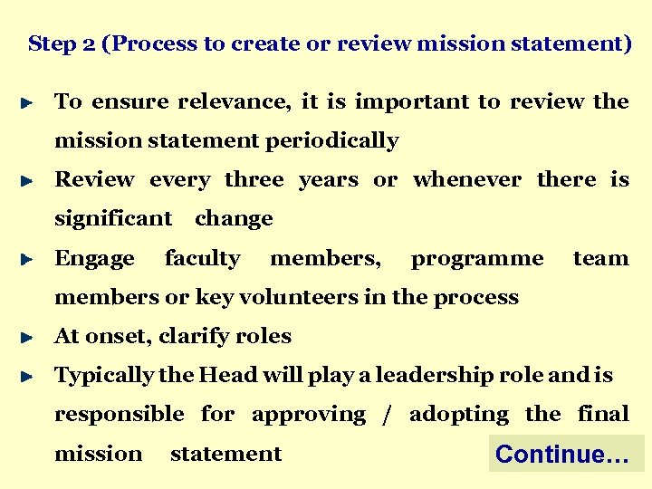 Step 2 (Process to create or review mission statement) To ensure relevance, it is