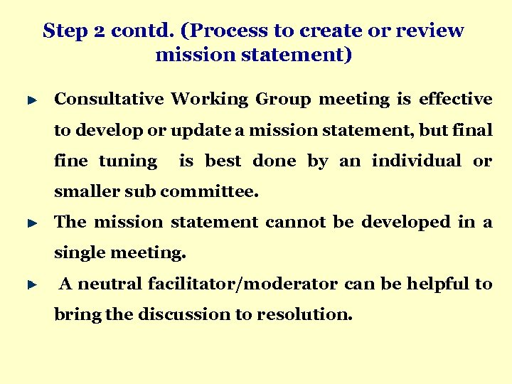 Step 2 contd. (Process to create or review mission statement) Consultative Working Group meeting