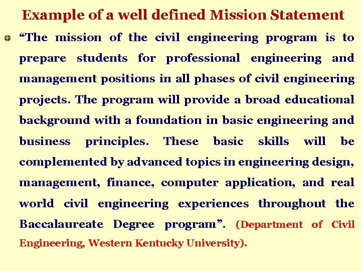 """Example of a well defined Mission Statement """"The mission of the civil engineering program"""