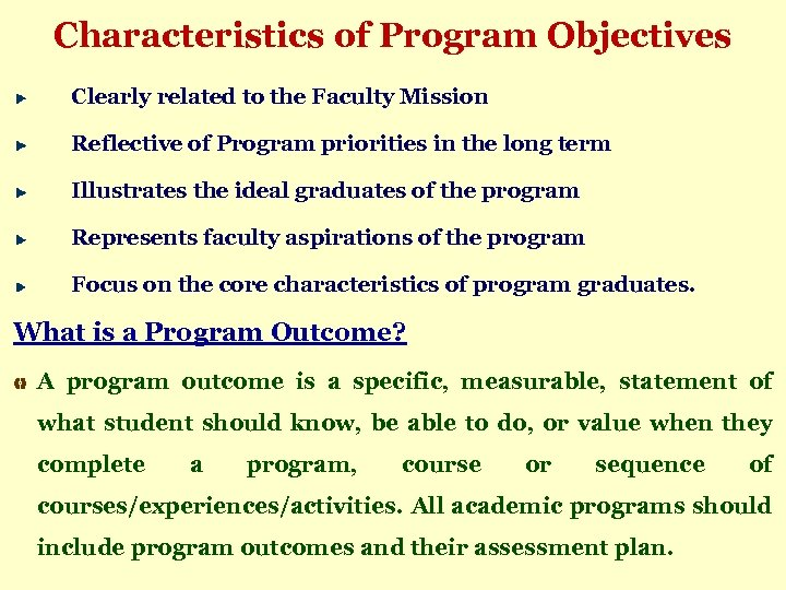 Characteristics of Program Objectives Clearly related to the Faculty Mission Reflective of Program priorities