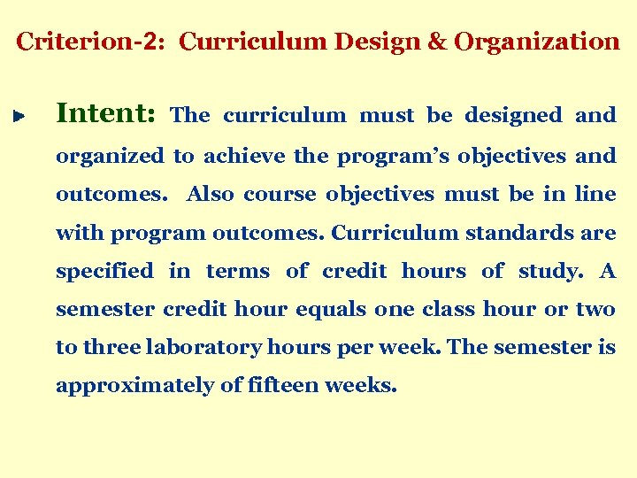Criterion-2: Curriculum Design & Organization Intent: The curriculum must be designed and organized to