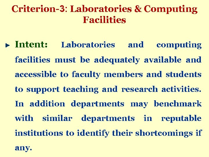 Criterion-3: Laboratories & Computing Facilities Intent: Laboratories and computing facilities must be adequately available