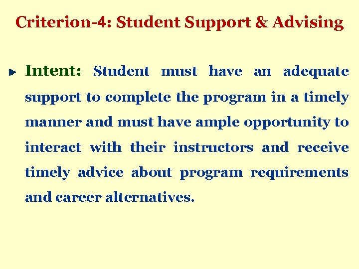 Criterion-4: Student Support & Advising Intent: Student must have an adequate support to complete