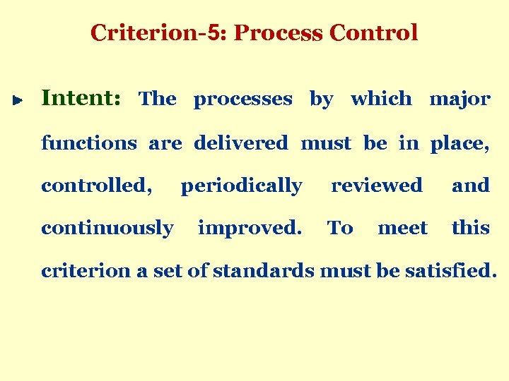 Criterion-5: Process Control Intent: The processes by which major functions are delivered must be