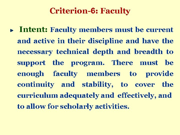Criterion-6: Faculty Intent: Faculty members must be current and active in their discipline and